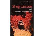 Szczegóły książki STIEG LARSSON CZYLI ZBRODNIA PO SZWEDZKU
