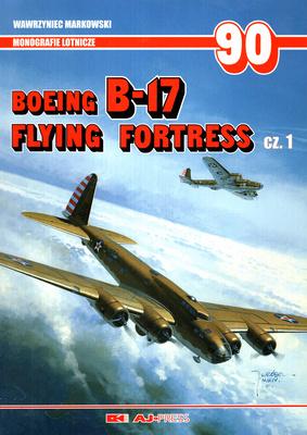 BOEING B-17 FLYING FORTRESS - CZ. 1 - MONOGRAFIE LOTNICZE NR 90