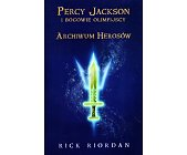 Szczegóły książki ARCHIWUM HEROSÓW. PERCY JACKSON I BOGOWIE OLIMPIJSCY