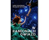 Szczegóły książki W RAMIONACH GWIAZD - TOM 1