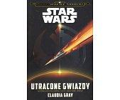 Szczegóły książki STAR WARS - UTRACONE GWIAZDY