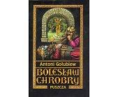 Szczegóły książki BOLESŁAW CHROBRY - 6 TOMÓW