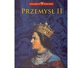 Szczegóły książki WŁADCY POLSKI. PRZEMYSŁ II