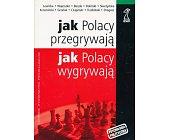 Szczegóły książki JAK POLACY PRZEGRYWAJĄ, JAK POLACY WYGRYWAJĄ