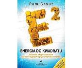 Szczegóły książki ENERGIA DO KWADRATU DZIEWIĘĆ EKSPERYMENTÓW UDOWADNIAJĄCYCH WPŁYW UMYSŁU NA MATERIĘ
