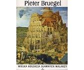 Szczegóły książki WIELKA KOLEKCJA SŁAWNYCH MALARZY - TOM 5. PIETER BRUEGEL