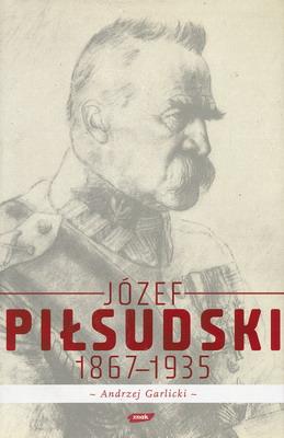 JÓZEF PIŁSUDSKI 1867 - 1935