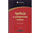 Szczegóły książki APELACJA W POSTĘPOWANIU KARNYM