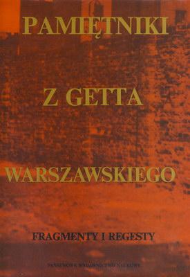 PAMIĘTNIKI Z GETTA WARSZAWSKIEGO - FRAGMENTY I REGESTY