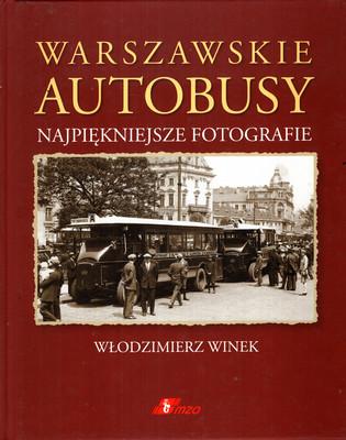 WARSZAWSKIE AUTOBUSY - NAJPIĘKNIEJSZE FOTOGRAFIE