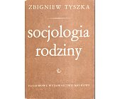 Szczegóły książki SOCJOLOGIA RODZINY