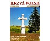 Szczegóły książki KRZYŻ POLSKI - TOM 3 - KRAJOBRAZ I SACRUM