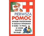 Szczegóły książki PIERWSZA POMOC - SPOSOBY POSTĘPOWANIA W NAGŁYCH WYPADKACH....