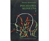 Szczegóły książki PSYCHIATRIA KLINICZNA - 3 TOMY