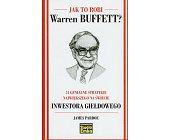 Szczegóły książki JAK TO ROBI WARREN BUFFETT?