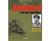 Szczegóły książki DOWÓDCY II WOJNY ŚWIATOWEJ - BERNARD LAW MONTGOMERY