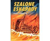Szczegóły książki SZALONE ESKAPADY