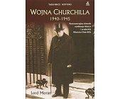 Szczegóły książki WOJNA CHURCHILLA 1940 - 1945
