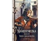 Szczegóły książki NAMIESTNICZKA - KSIĘGA II