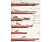 Szczegóły książki POLSKIE OKRĘTY PODWODNE 1926 - 1969