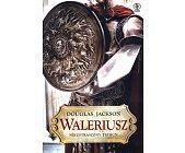 Szczegóły książki WALERIUSZ. NIEUSTRASZONY TRYBUN