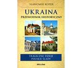 Szczegóły książki UKRAINA. PRZEWODNIK HISTORYCZNY