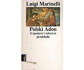 Szczegóły książki POLSKI ADON. O POETYCE I RETORYCE PRZEKŁADU