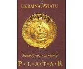 Szczegóły książki UKRAINA ŚWIATU - SKARBY UKRAINY Z KOLEKCJI PLATAR
