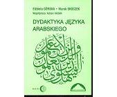 Szczegóły książki DYDAKTYKA JĘZYKA ARABSKIEGO