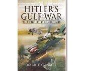 Szczegóły książki HITLER'S GULF WAR: THE FIGHT FOR IRAQ 1941