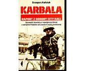 Szczegóły książki KARBALA. RAPORT Z OBRONY CITY HALL