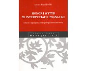 Szczegóły książki HONOR I WSTYD W INTEPRETACJI EWANGELII