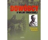 Szczegóły książki DOWÓDCY II WOJNY ŚWIATOWEJ. FRANCISZEK KLEEBERG