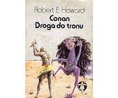Szczegóły książki CONAN - DROGA DO TRONU