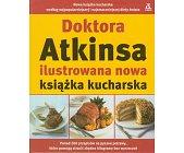 Szczegóły książki DOKTORA ATKINSA ILUSTROWANA NOWA KSIĄŻKA KUCHARSKA