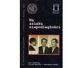 Szczegóły książki NA SZLAKU NIEPODLEGŁOŚCI