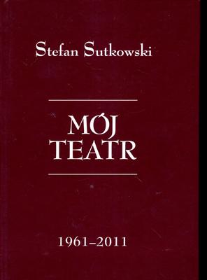 MÓJ TEATR 1961 - 2011