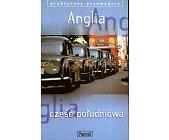 Szczegóły książki ANGLIA - CZĘŚĆ POŁUDNIOWA