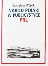 NARÓD POLSKI W PUBLICYSTYCE PRL