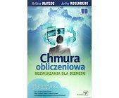 Szczegóły książki CHMURA OBLICZENIOWA. ROZWIĄZANIA DLA BIZNESU