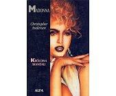 Szczegóły książki MADONNA. KRÓLOWA SKANDALI