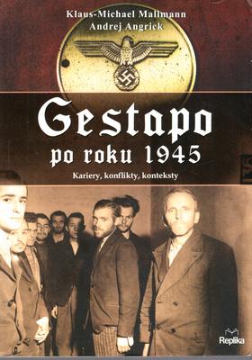 GESTAPO PO ROKU 1945. KARIERY, KONFLIKTY, KONTEKSTY
