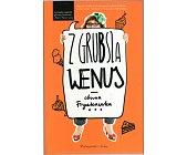 Szczegóły książki Z GRUBSZA WENUS