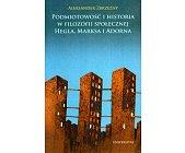 Szczegóły książki PODMIOTOWOŚĆ I HISTORIA W FILOZOFII SPOŁECZNEJ HEGLA, MARKSA I ADORNA