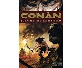 Szczegóły książki CONAN - BORN ON THE BATTLEFIELD
