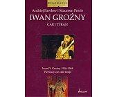 Szczegóły książki IWAN GROŹNY - CAR I TYRAN