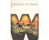 Szczegóły książki WARSZAWA XX WIEKU