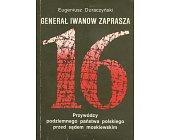 Szczegóły książki GENERAŁ IWANOW ZAPRASZA