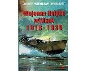 Szczegóły książki WOJENNE FLOTYLLE WIŚLANE 1918-1939