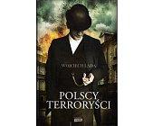 Szczegóły książki POLSCY TERRORYŚCI